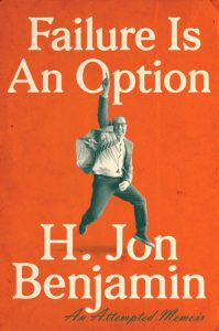 Book cover image for Failure is an Option by H. Jon Benjamin